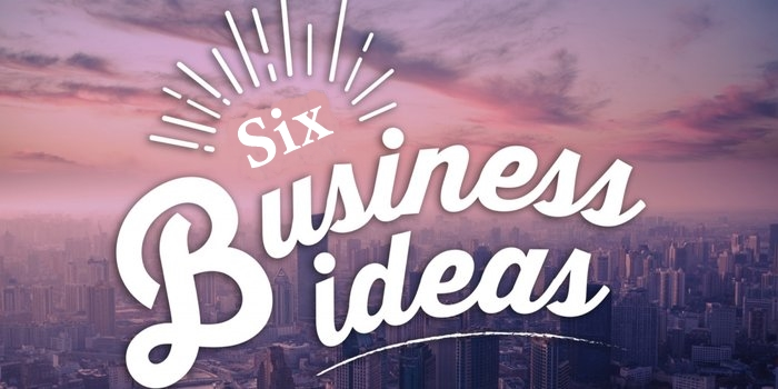 Six Small Business Ideas for Beginners